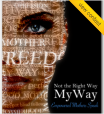 Book Cover Design for 'Not the Right Way, My Way: Empowered Mothers Speak'